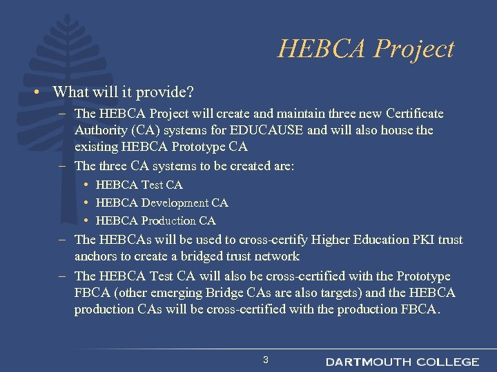 HEBCA Project • What will it provide? – The HEBCA Project will create and