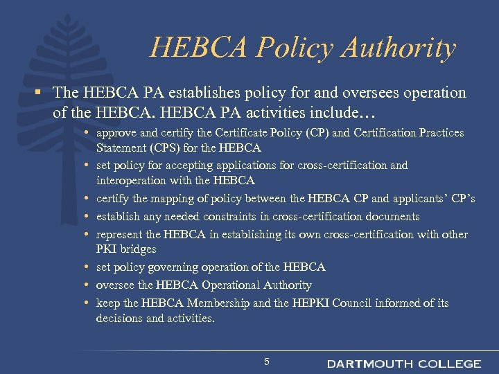 HEBCA Policy Authority § The HEBCA PA establishes policy for and oversees operation of