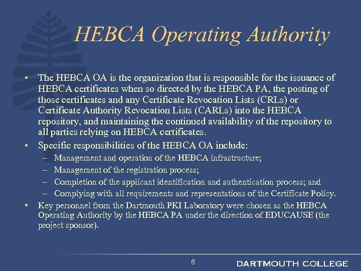 HEBCA Operating Authority • The HEBCA OA is the organization that is responsible for