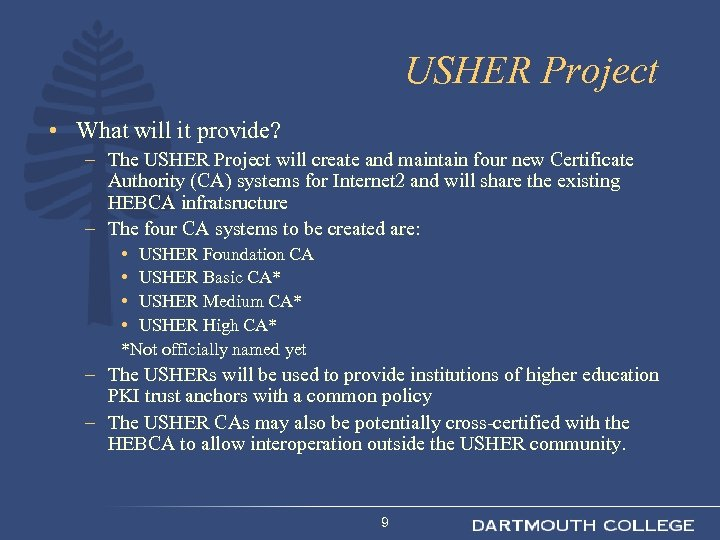 USHER Project • What will it provide? – The USHER Project will create and