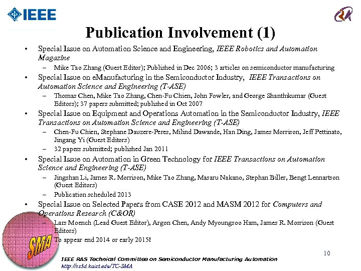 Publication Involvement (1) • Special Issue on Automation Science and Engineering, IEEE Robotics and