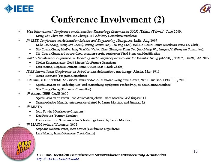 Conference Involvement (2) • • 10 th International Conference on Automation Technology (Automation 2009),
