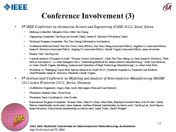 Conference Involvement (3) • 8 th IEEE Conference on Automation Science and Engineering (CASE