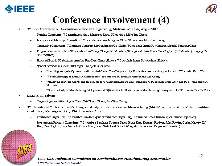 Conference Involvement (4) • 9 th IEEE Conference on Automation Science and Engineering, Madison,