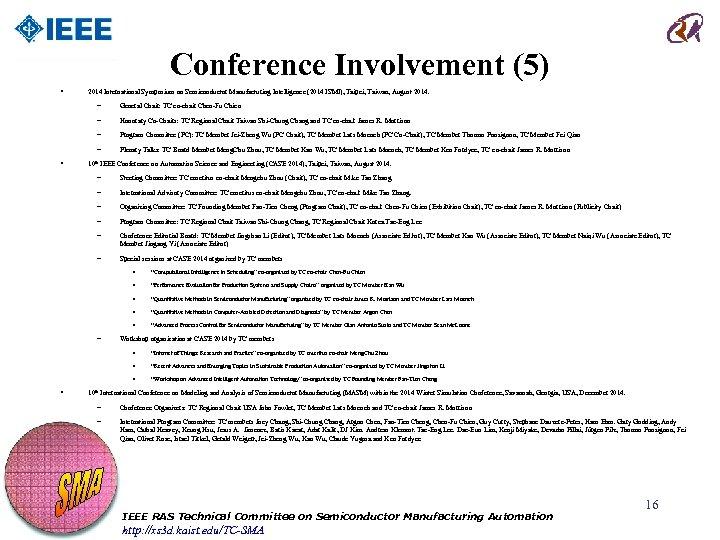 Conference Involvement (5) • 2014 International Symposium on Semiconductor Manufacturing Intelligence (2014 ISMI), Taipei,