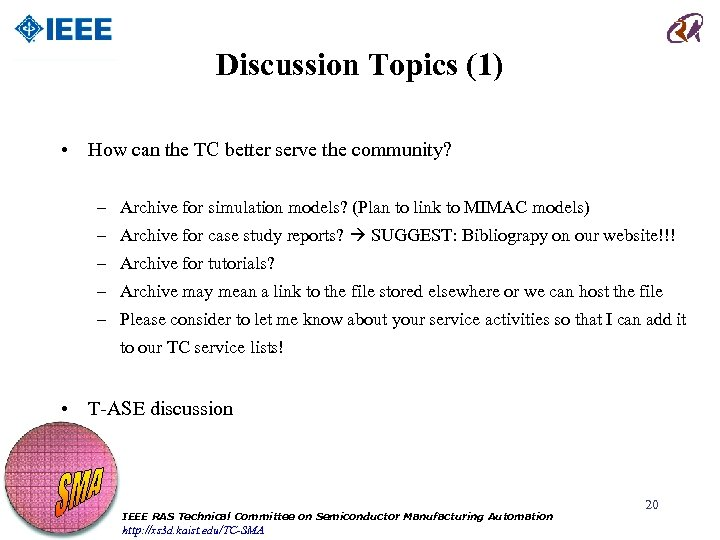 Discussion Topics (1) • How can the TC better serve the community? – Archive
