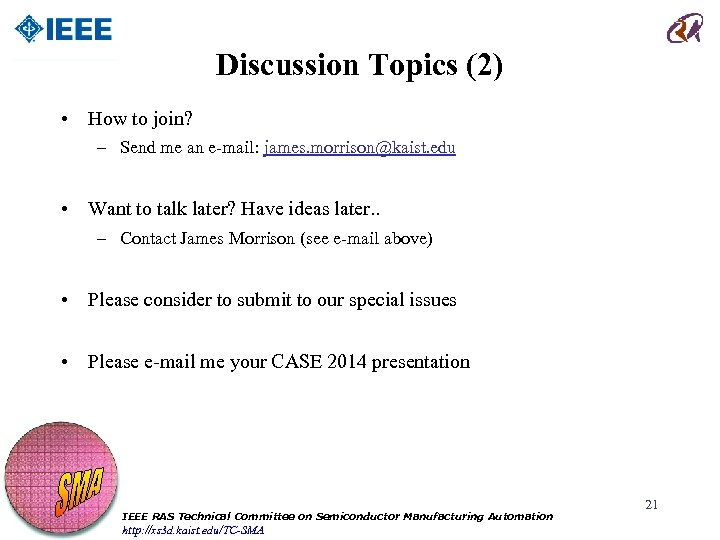 Discussion Topics (2) • How to join? – Send me an e-mail: james. morrison@kaist.