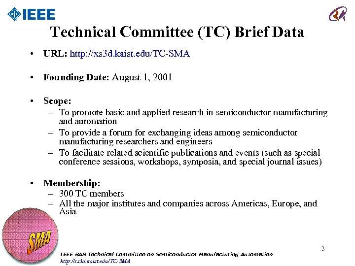 Technical Committee (TC) Brief Data • URL: http: //xs 3 d. kaist. edu/TC-SMA •