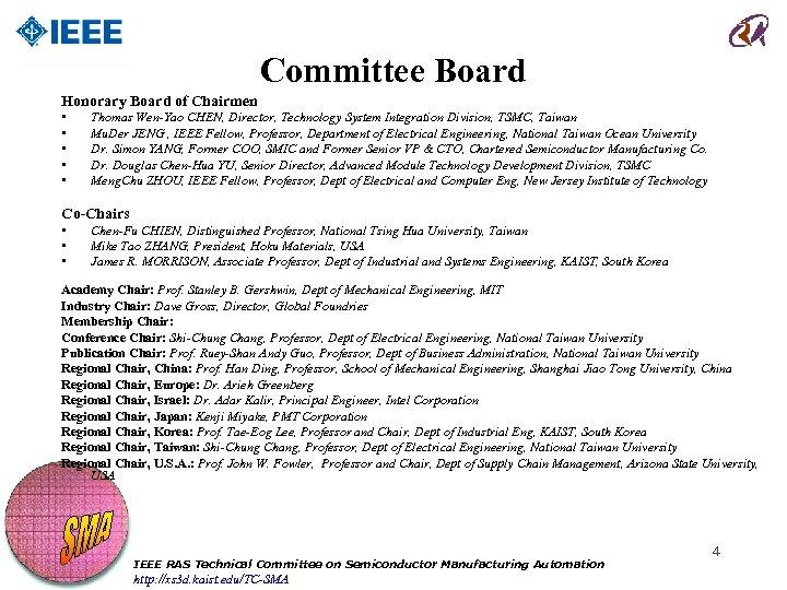Committee Board Honorary Board of Chairmen • • • Thomas Wen-Yao CHEN, Director, Technology