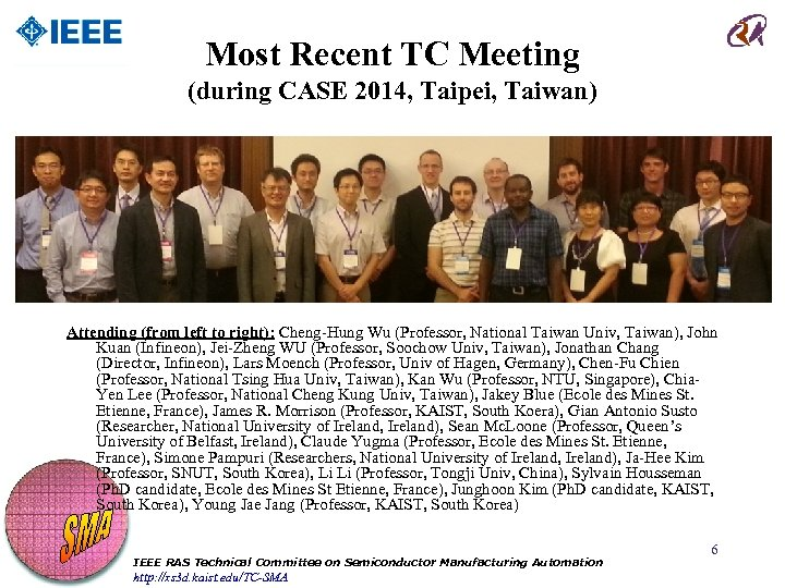 Most Recent TC Meeting (during CASE 2014, Taipei, Taiwan) Attending (from left to right):