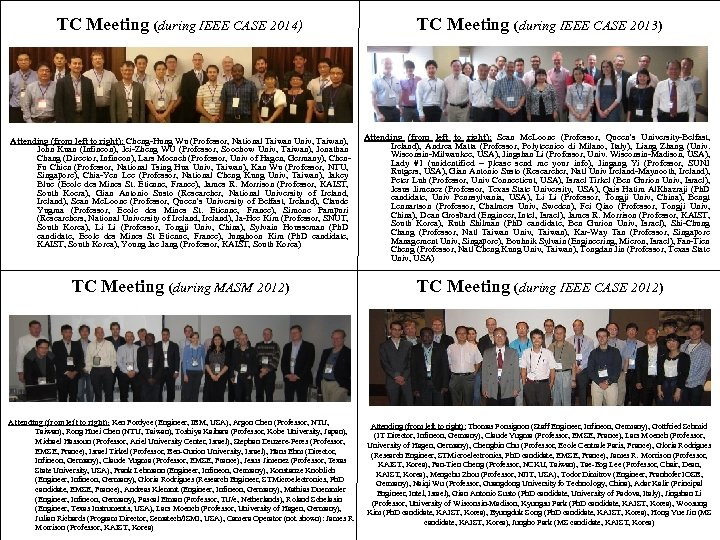 TC Meeting (during IEEE CASE 2014) TC Meeting (during IEEE CASE 2013) Attending (from