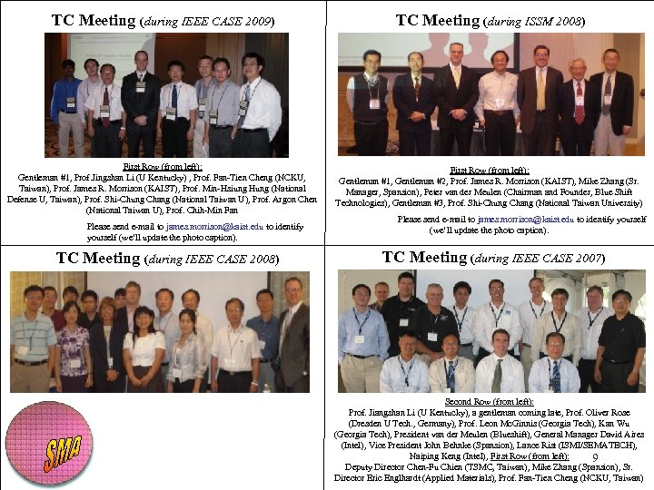TC Meeting (during IEEE CASE 2009) TC Meeting (during ISSM 2008) First Row (from