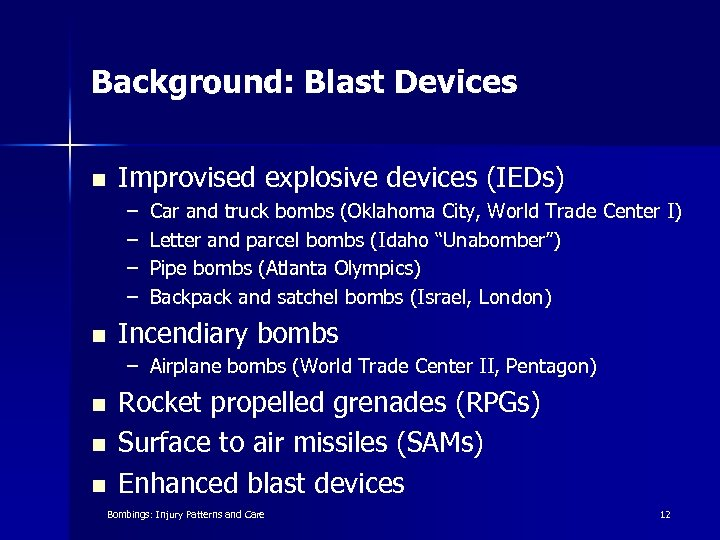 Background: Blast Devices n Improvised explosive devices (IEDs) – – n Car and truck