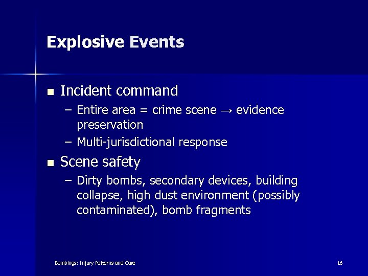 Explosive Events n Incident command – Entire area = crime scene → evidence preservation