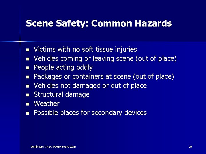 Scene Safety: Common Hazards n n n n Victims with no soft tissue injuries