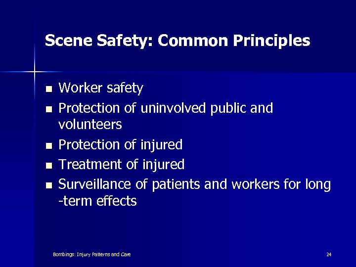 Scene Safety: Common Principles n n n Worker safety Protection of uninvolved public and