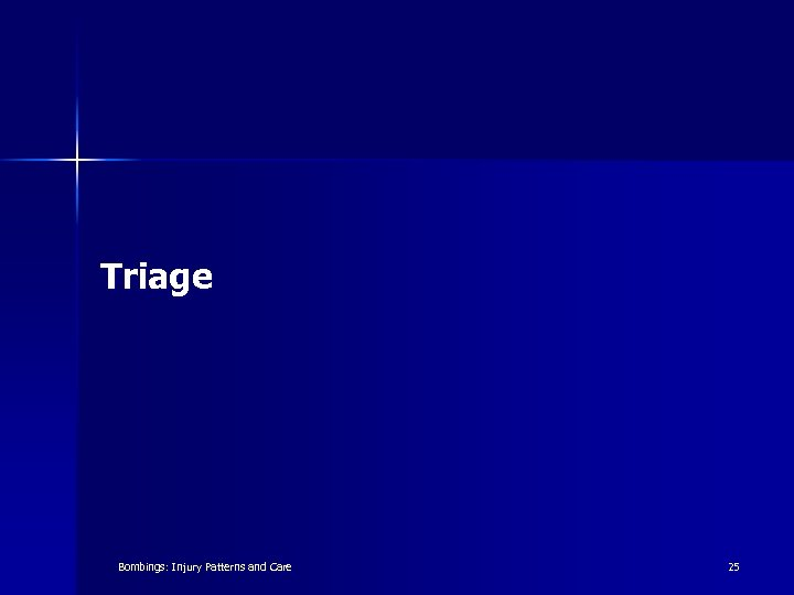 Triage Bombings: Injury Patterns and Care 25