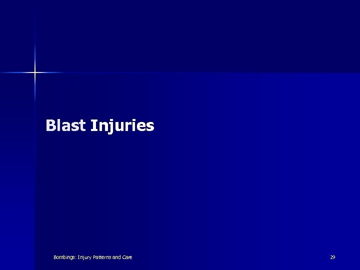 Blast Injuries Bombings: Injury Patterns and Care 29
