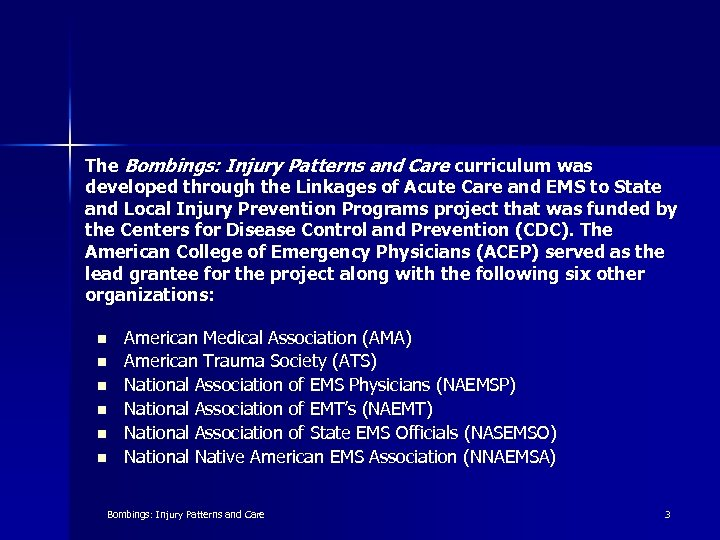 The Bombings: Injury Patterns and Care curriculum was developed through the Linkages of Acute