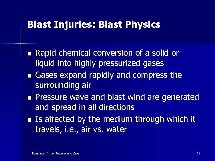 Blast Injuries: Blast Physics n n Rapid chemical conversion of a solid or liquid