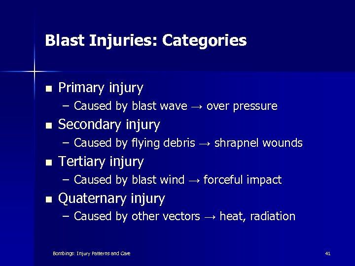 Blast Injuries: Categories n Primary injury – Caused by blast wave → over pressure