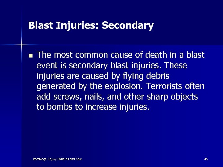 Blast Injuries: Secondary n The most common cause of death in a blast event