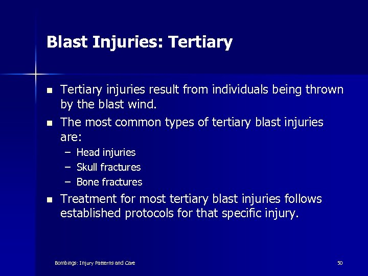 Blast Injuries: Tertiary n n Tertiary injuries result from individuals being thrown by the