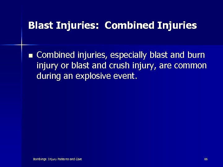 Blast Injuries: Combined Injuries n Combined injuries, especially blast and burn injury or blast