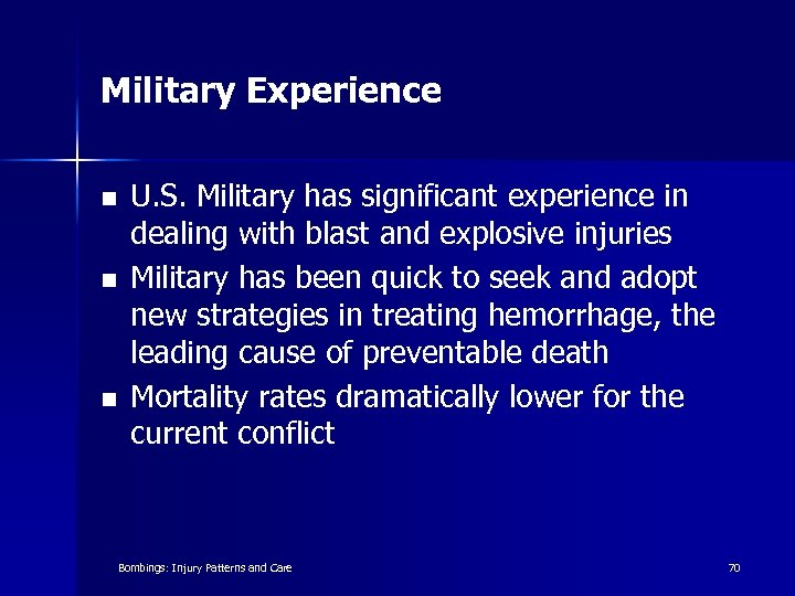Military Experience n n n U. S. Military has significant experience in dealing with