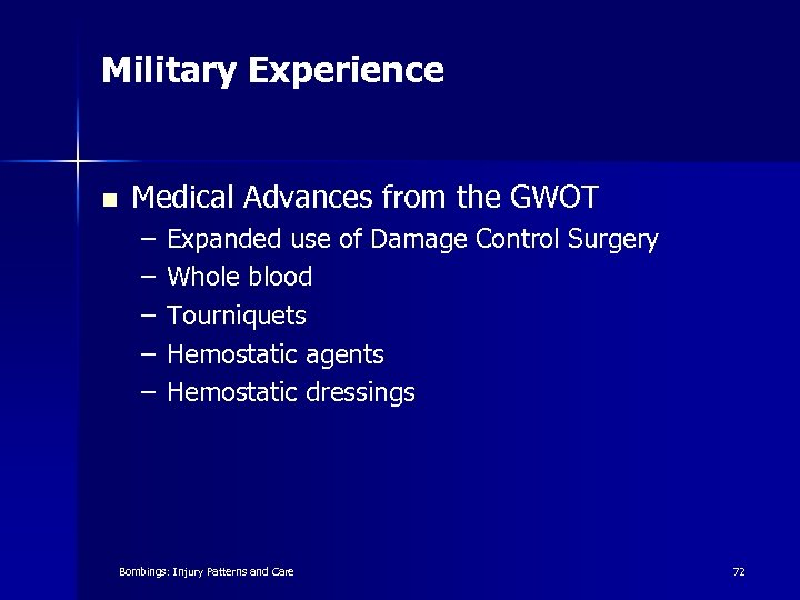 Military Experience n Medical Advances from the GWOT – – – Expanded use of