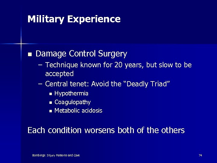 Military Experience n Damage Control Surgery – Technique known for 20 years, but slow
