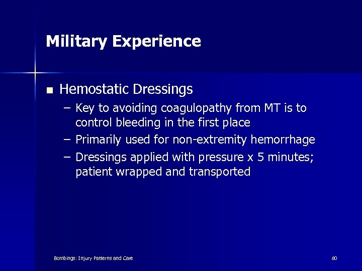 Military Experience n Hemostatic Dressings – Key to avoiding coagulopathy from MT is to