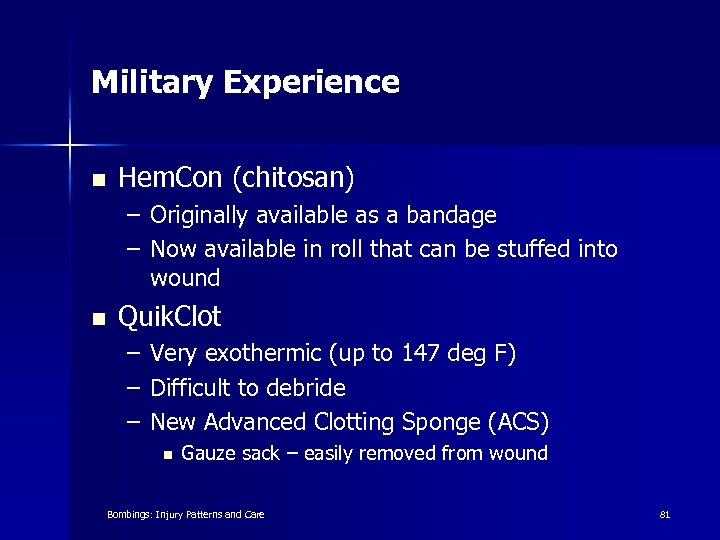 Military Experience n Hem. Con (chitosan) – Originally available as a bandage – Now