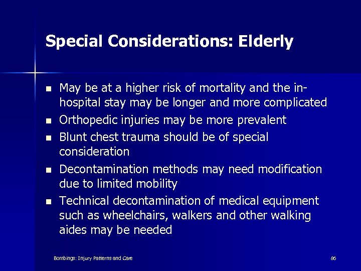 Special Considerations: Elderly n n n May be at a higher risk of mortality