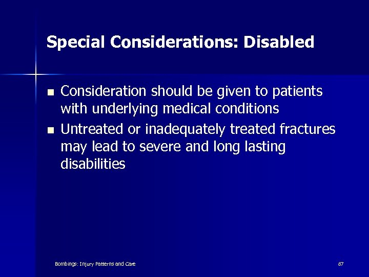 Special Considerations: Disabled n n Consideration should be given to patients with underlying medical