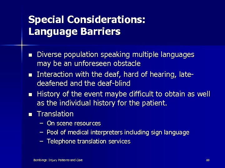 Special Considerations: Language Barriers n n Diverse population speaking multiple languages may be an