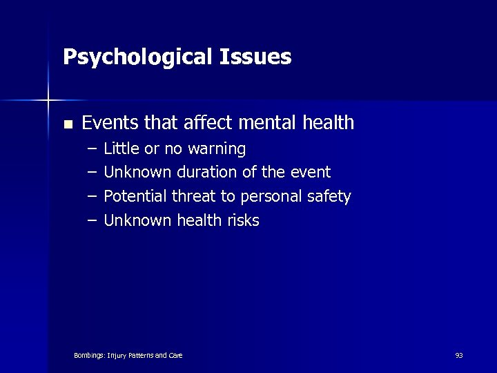 Psychological Issues n Events that affect mental health – – Little or no warning
