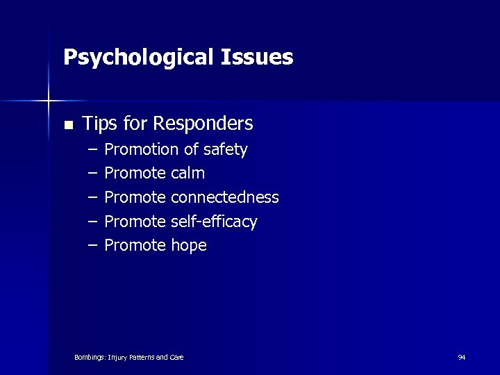 Psychological Issues n Tips for Responders – – – Promotion of safety Promote calm