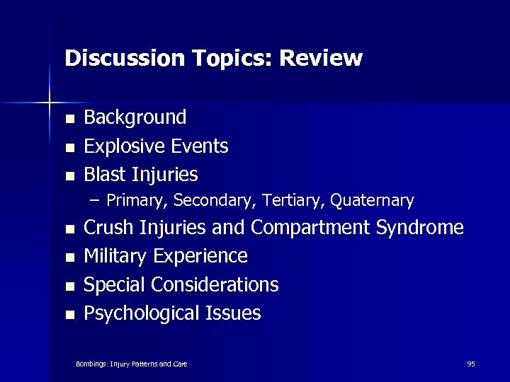 Discussion Topics: Review n n n Background Explosive Events Blast Injuries – Primary, Secondary,