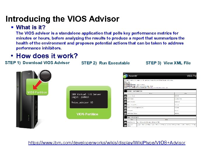 Introducing the VIOS Advisor § What is it? The VIOS advisor is a standalone