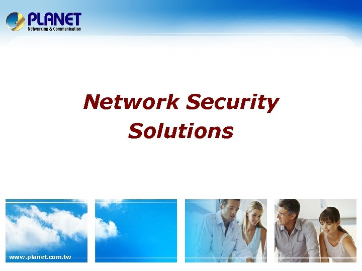 Network Security Solutions www. planet. com. tw