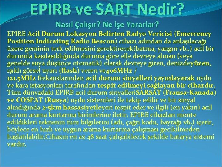 EPIRB ve SART Nedir? Nasıl Çalışır? Ne işe Yararlar? EPIRB Acil Durum Lokasyon Belirten