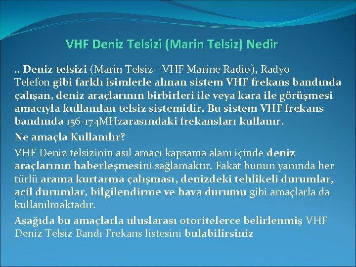 VHF Deniz Telsizi (Marin Telsiz) Nedir. . Deniz telsizi (Marin Telsiz - VHF Marine