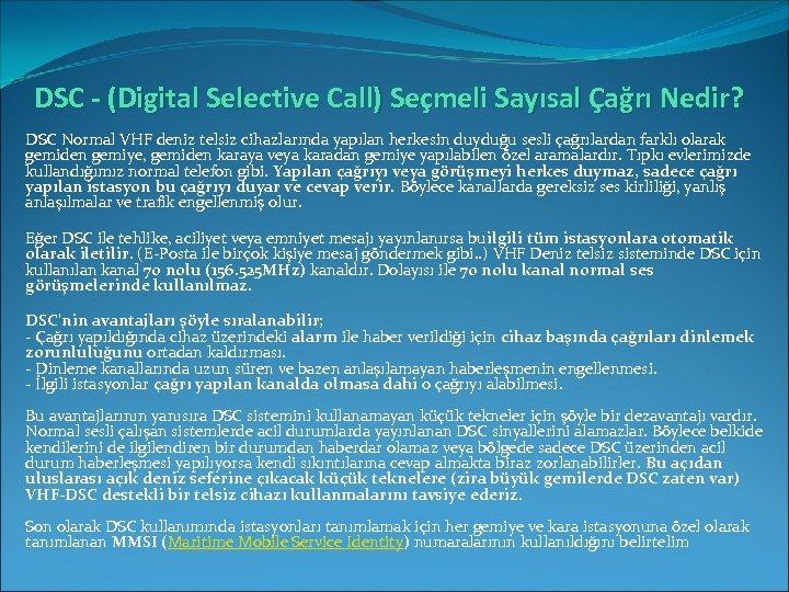 DSC - (Digital Selective Call) Seçmeli Sayısal Çağrı Nedir? DSC Normal VHF deniz telsiz