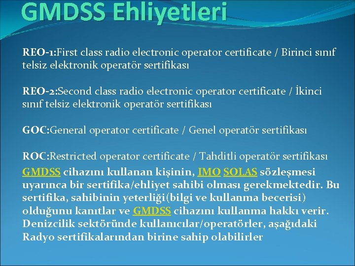 GMDSS Ehliyetleri REO-1: First class radio electronic operator certificate / Birinci sınıf telsiz elektronik