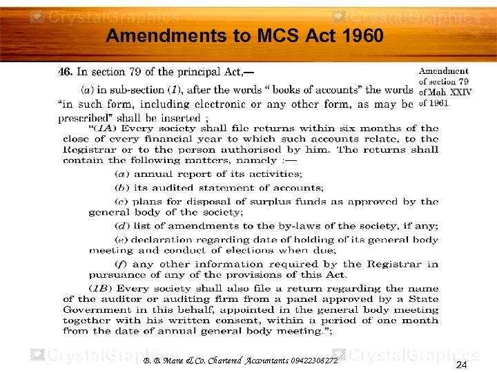 Amendments to MCS Act 1960 B. B. Mane & Co. Chartered Accountants 09422308272 24