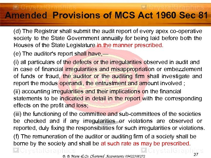 Amended Provisions of MCS Act 1960 Sec 81 (d) The Registrar shall submit the