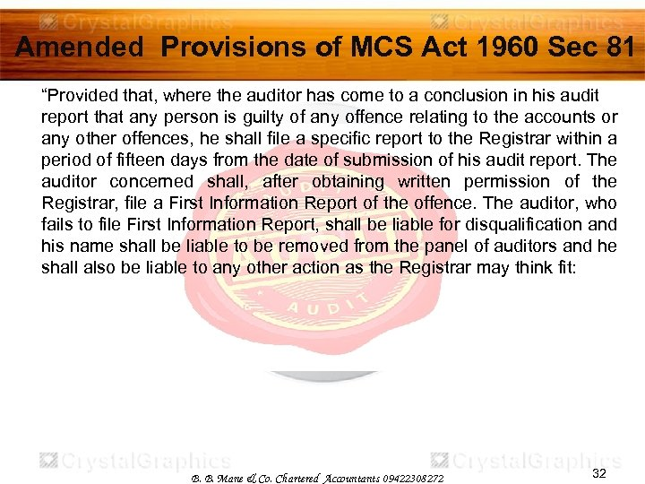 """Amended Provisions of MCS Act 1960 Sec 81 """"Provided that, where the auditor has"""
