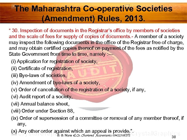 """The Maharashtra Co-operative Societies (Amendment) Rules, 2013. """" 30. Inspection of documents in the"""