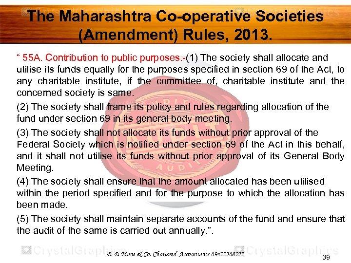 "The Maharashtra Co-operative Societies (Amendment) Rules, 2013. "" 55 A. Contribution to public purposes."